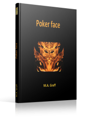 Poker face - M.A. Graff - Editions Ramsès VI