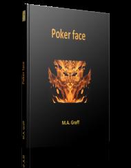 Poker face - M.A. Graff - Editions Ramsès VI